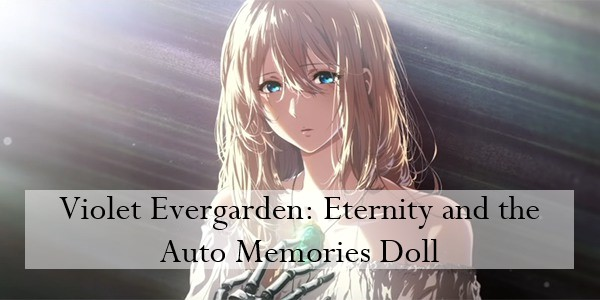 Anime Violet Evergarden: Eternity and the Auto Memories Doll